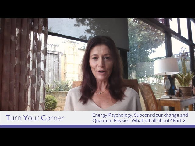 PSYCH-K® - Part 2 - Energy Psychology, Subconscious change and Quantum Physics. What's it all about?
