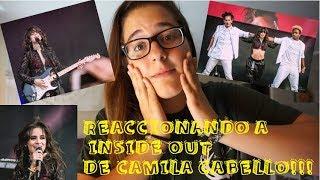 INSIDE OUT by CAMILA CABELLO MY REACTION || CON C DE CRISTINA