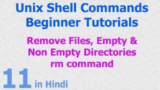 11 - Unix Shell - Remove Files | Remove Non Empty Directory | RM Command