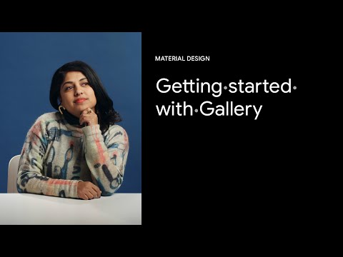 Getting Started With Gallery | Google Design Tutorials