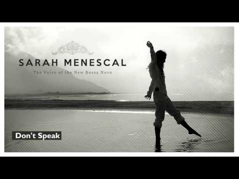 Don´t Speak (No Doubt´s song) - Sarah Menescal - The Voice of the New Bossa Nova - New! 2016