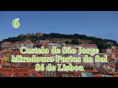 6 - Lisboa: Castelo de São Jorge, Miradouro Portas do Sol, Sé de Lisboa