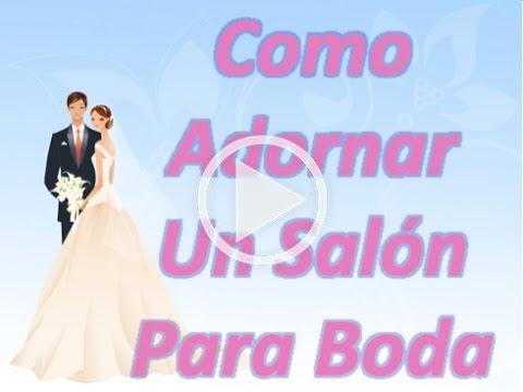Como adornar un salon para boda youtube - Como adornar un salon ...