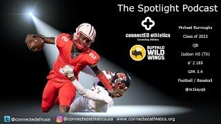The Spotlight Podcast - '22 QB Michael Burroughs Judson HS (TX)