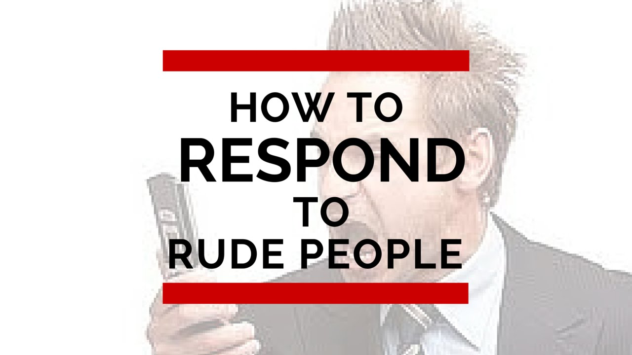 How to respond to rudeness. Councils of the psychologist. Culture of behavior 64