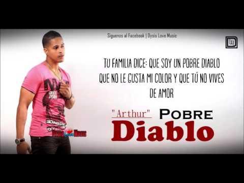 Arthur - Pobre Diablo Letra  Reggaeton Romantico Enero 2017