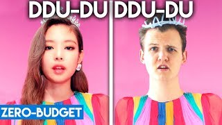 Gambar cover K-POP WITH  ZERO BUDGET! (BLACKPINK - 'DDU-DU DDU-DU')