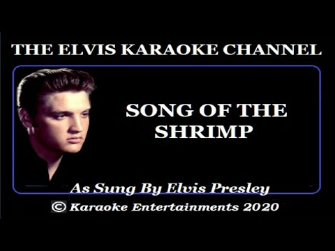 Elvis At The Movies Karaoke Song Of The Shrimp