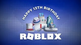 ROBLOX'S 13-YEAR ANNIVERSARY, AND FREE ITEMS!