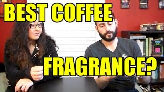 Best Coffee Fragrance / Cologne Chosen by my FIancée!