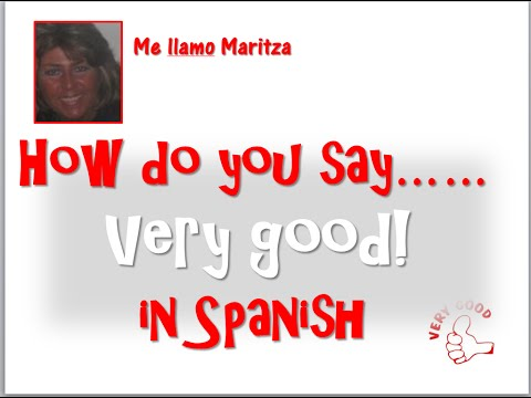 How do you say very well in spanish