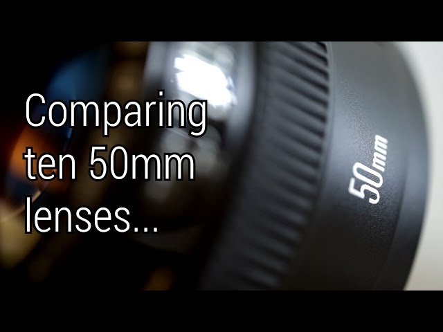 Battle of the Fifties: Comparison of ten 50mm Lenses (all