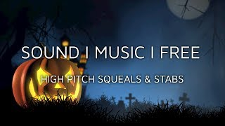Free Horror Gaming SFX - High Pitch Squeals & Stabs (Direct Download)