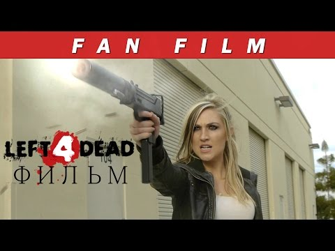 Left 4 Dead - The Movie [RUS]