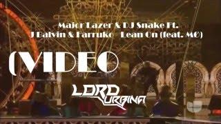 Major Lazer & DJ Snake Ft  J Balvin & Farruko -  Lean On feat  MØ LIVE (Dj Lord Urbina VideoEdit)