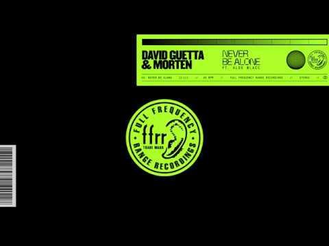 David Guetta & MORTEN - Never Be Alone (feat Aloe Blacc) letöltés