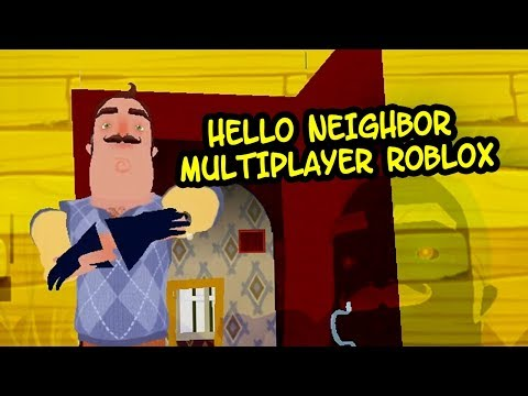 HELLO NEIGHBOR MULTIPLAYER ROBLOX - Make Extra Money From Home