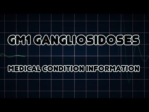 GM1 gangliosidoses (Medical Condition)