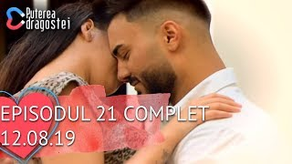 Puterea dragostei (12.08.2019) - Episodul 21 COMPLET HD