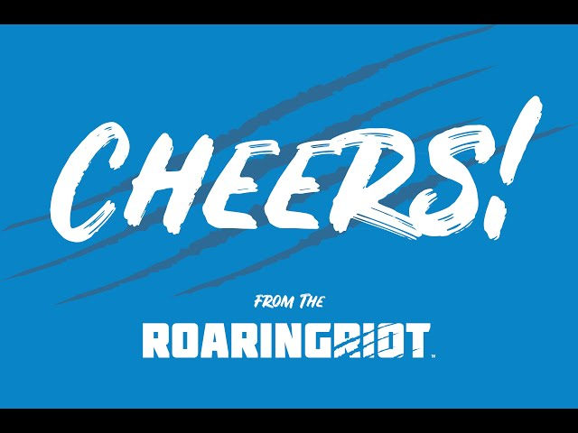 Cheers From The Roaring Riot!