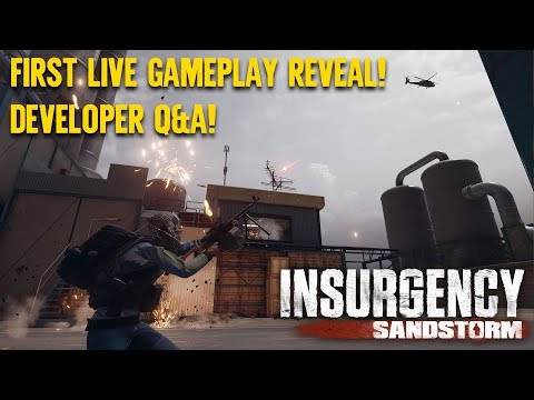 Insurgency: Sandstorm Developer Live Gameplay Debut!