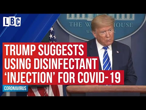 Trump suggests using disinfectant 'injection' to treat Coronavirus | LBC
