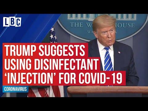Trump suggests using disinfectant 'injection' to treat Coronavirus   LBC
