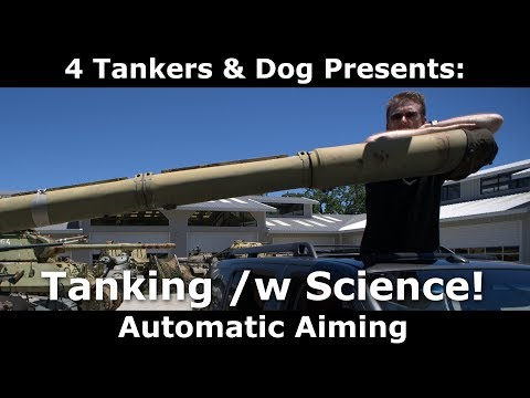 Tanking /w Science!  Automatic Aiming