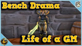 Bench Drama and Comment Question! - Life of a GM - World of Warcraft Classic