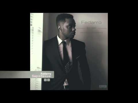Fedarro - SapioSexual (NEW) #BetterLateThanNever