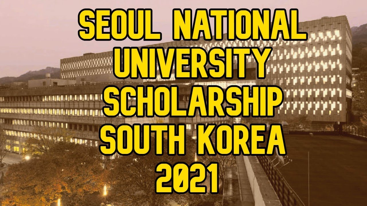 Seoul National University Scholarship in South Korea 2021 ...