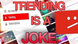 Trending on youtube is a joke!
