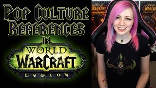 Legion Pop Culture References and Easter Eggs | World of Warcraft | Legion | TradeChat