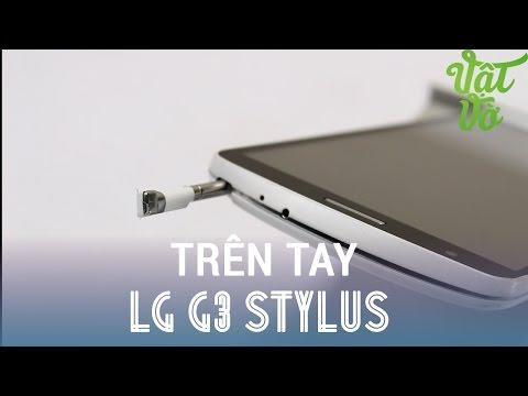 """[Review dạo] Trên tay LG G3 Stylus: màn hình 5.5"""", chip 4 nhân hỗ trợ 2 sim"""