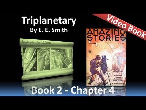 Chapter 04 - Triplanetary by E. E. Smith - 1918