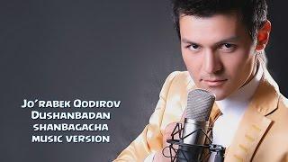 Журабек Кодиров - Душанбадан шанбигача