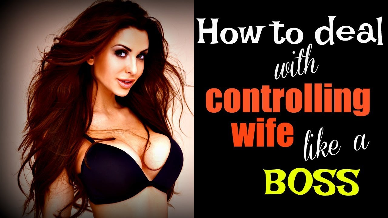 Download ✾Controlling Wife✾? How To Deal With Her Like A BOSS