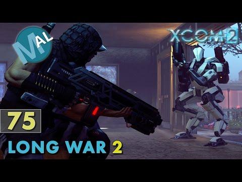 LONG WAR 2 | PART 75 [SQ3 | INFL 167 | HACK SYSTEM] OP FOOLISH CLAW | XCOM 2 LET'S PLAY SERIES