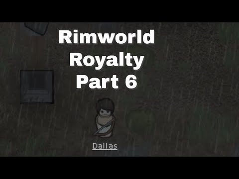A Wanderer Joins - Rimworld Royalty Part 6 |