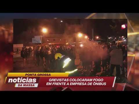Ponta Grossa- grevistas colocam fogo em frente de empresa de ônibus - Notícias da Massa (14/06/19)