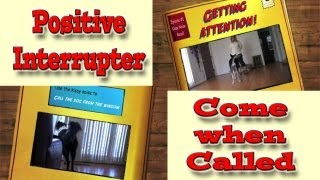 Come When Called: Dog Training - Positive Interrupter