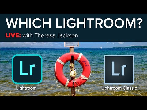 LIVE - Which Lightroom? with Theresa Jackson