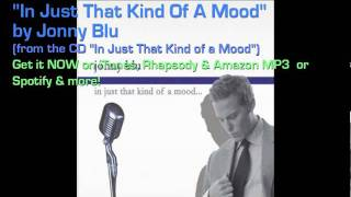 """Jonny Blu - In Just That Kind Of A Mood - (from the CD """"In Just That Kind Of A Mood"""")"""