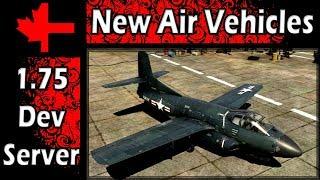 War Thunder - Dev Server - Update 1.75 -  New Air Vehicles