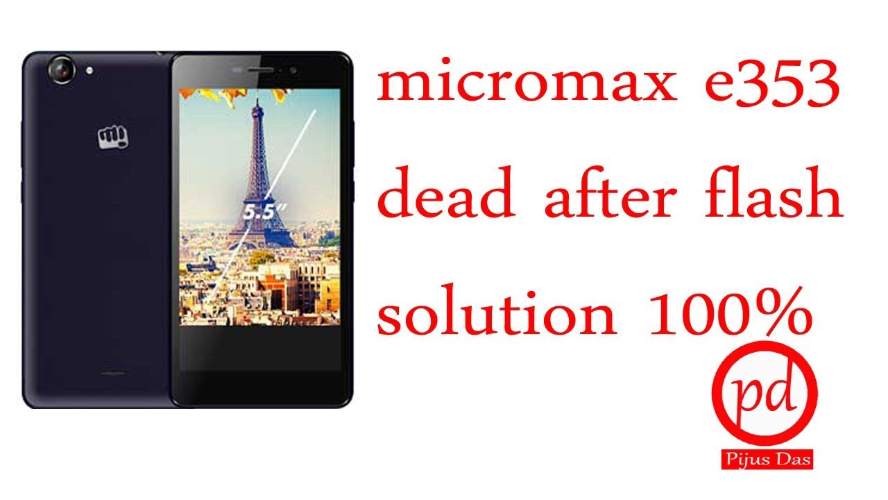 micromax e353 dead after flash solution 100%
