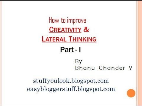 Improve Creativity & Lateral thinking, Part – 1/2