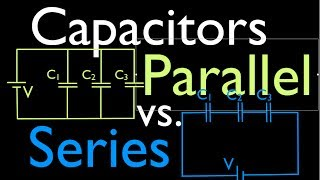 Capacitors in Parallel vs. Capacitors in Series