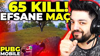 65 KİLL EFSANE MAÇ !! PUBG Mobile