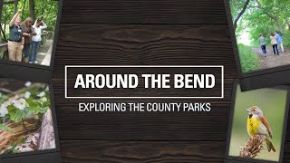 Around The Bend: Exploring the County Parks