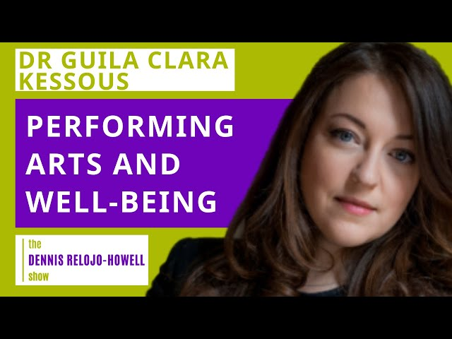 Dr Guila Clara Kessous: Performing Arts and Well-being